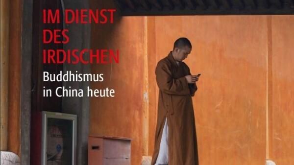 Buddhismus in China zwischen Politik, Wirtschaft und Volksfrömmigkeit