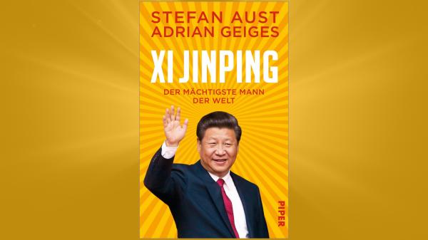 """""""Xi Jinping – Der mächtigste Mann der Welt"""""""
