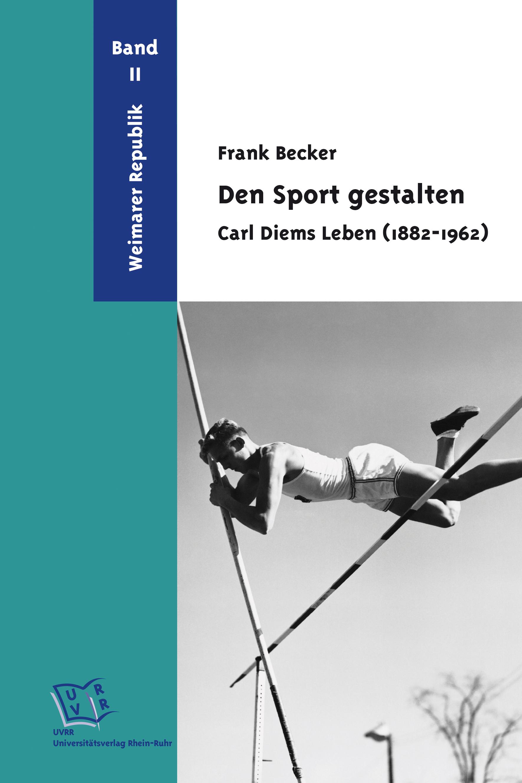 Ist nun vollständig: die Carl Diem-Biographie. Abbildung: Universitätsverlag Rhein-Ruhr ©